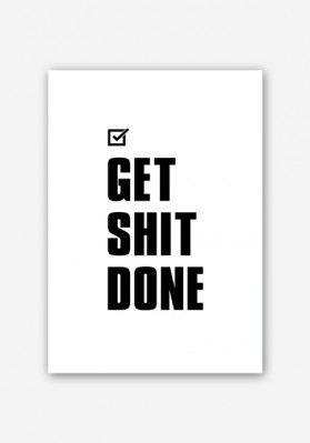 Get Shit Done Motivational Poster (White)
